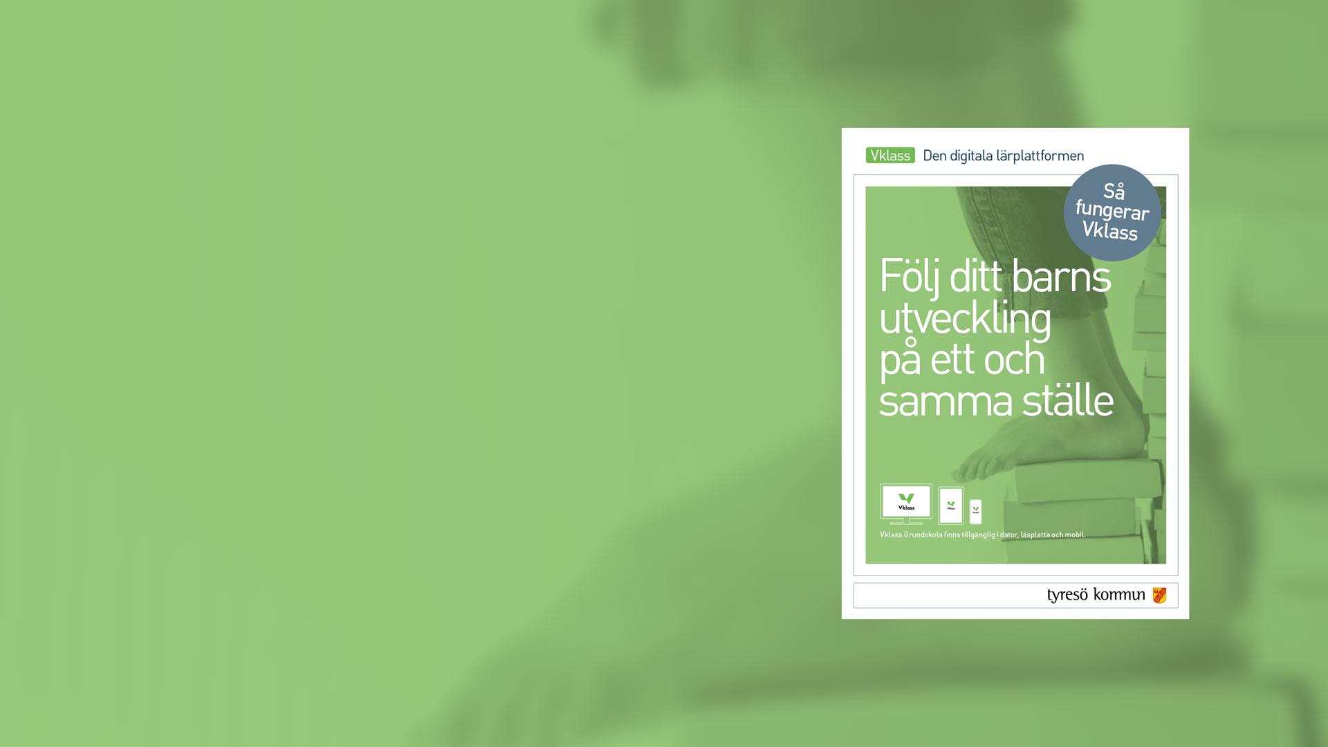 Kund  Tyresö kommun. Uppdrag  Grafisk identitet - Mallar Vklass 899f8f3bdd50c